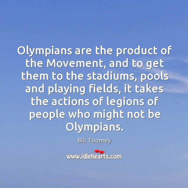Olympians are the product of the movement Image