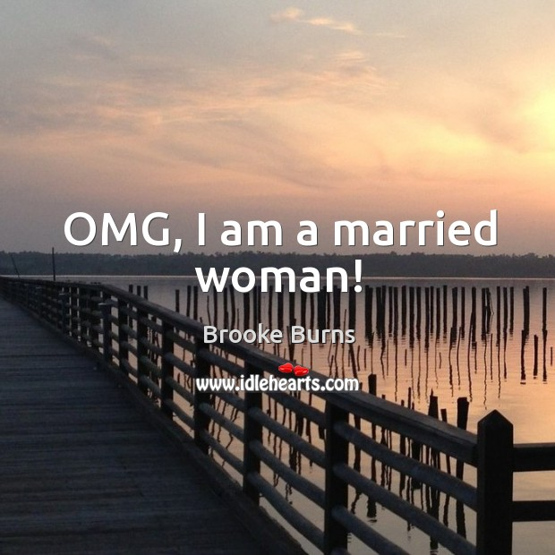 Image, Omg, I am a married woman!
