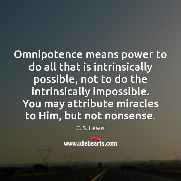 Image, Omnipotence means power to do all that is intrinsically possible, not to