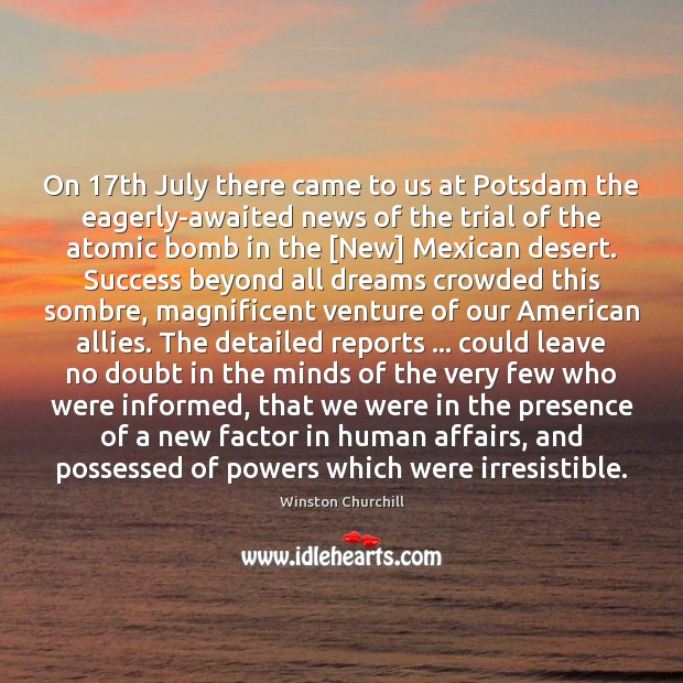 Image, On 17th July there came to us at Potsdam the eagerly-awaited news