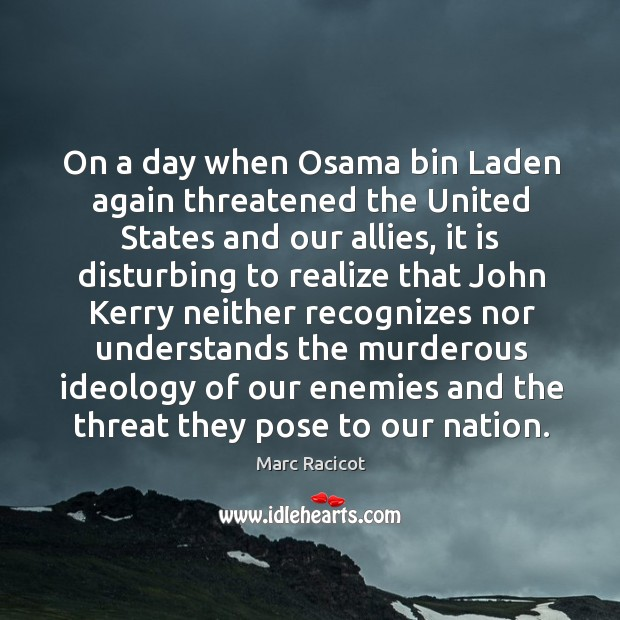 On a day when osama bin laden again threatened the united states and our allies Image