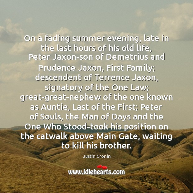 On a fading summer evening, late in the last hours of his Brother Quotes Image