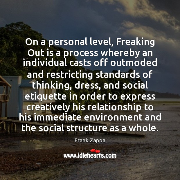 Image, On a personal level, Freaking Out is a process whereby an individual