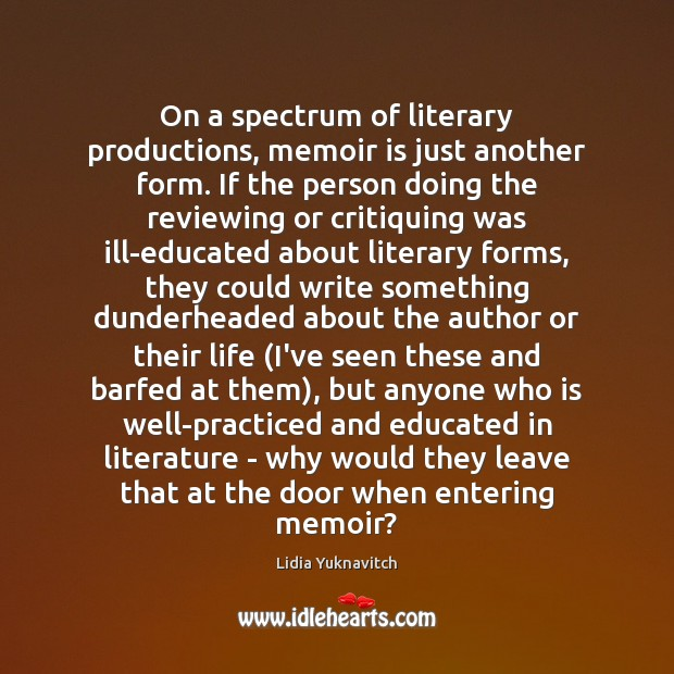 Image, On a spectrum of literary productions, memoir is just another form. If