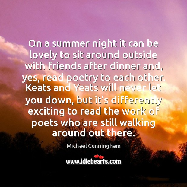 On a summer night it can be lovely to sit around outside Michael Cunningham Picture Quote