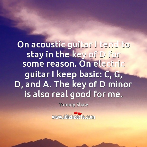Image, On acoustic guitar I tend to stay in the key of D