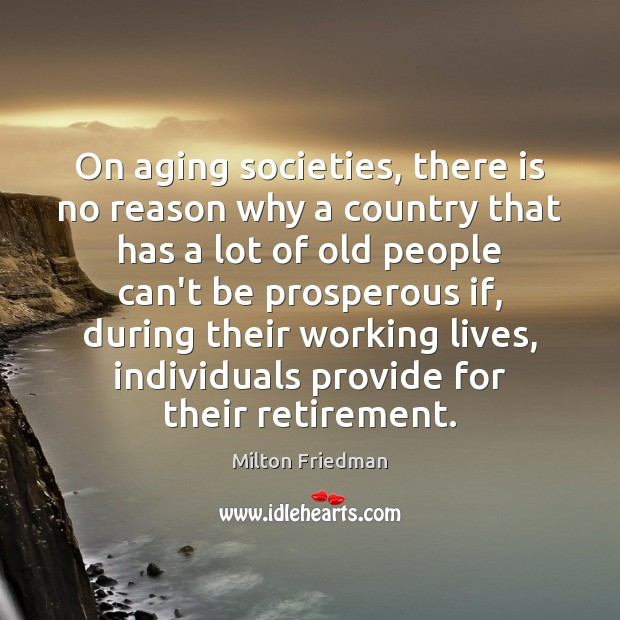 Image, On aging societies, there is no reason why a country that has