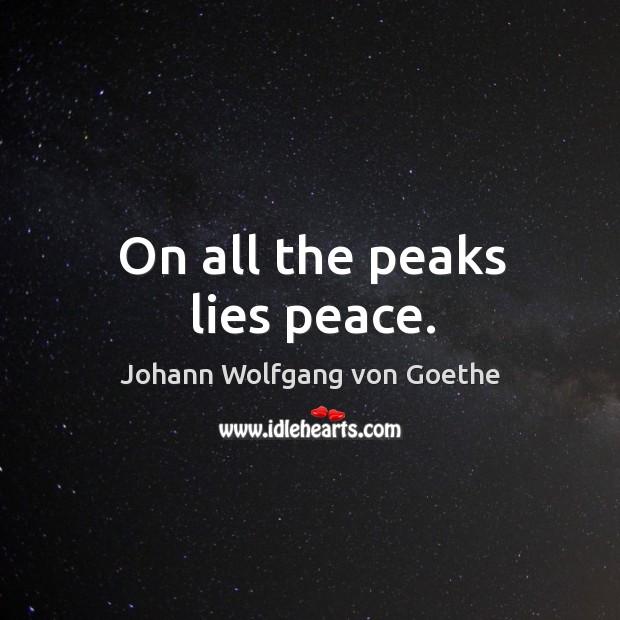 On all the peaks lies peace. Image