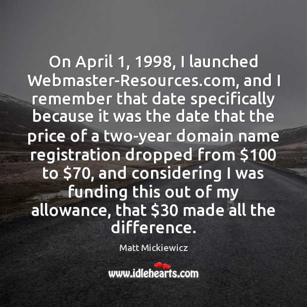 Image, On April 1, 1998, I launched Webmaster-Resources.com, and I remember that date specifically