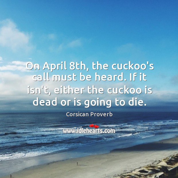On april 8th, the cuckoo's call must be heard. Image