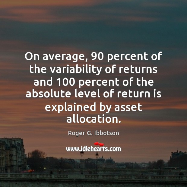Image, On average, 90 percent of the variability of returns and 100 percent of the
