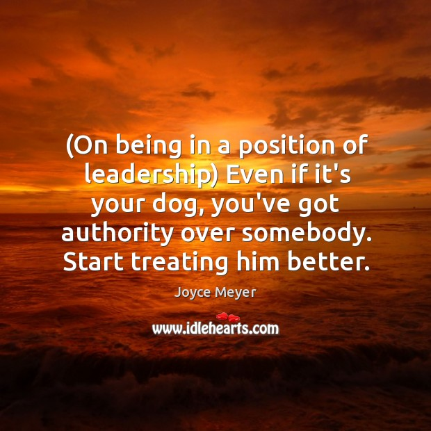(On being in a position of leadership) Even if it's your dog, Image