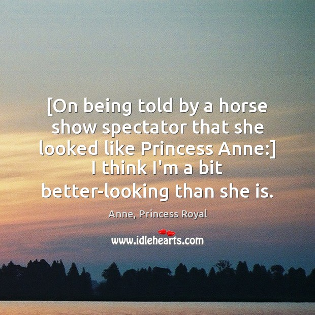 Image, [On being told by a horse show spectator that she looked like