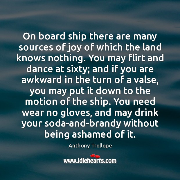 On board ship there are many sources of joy of which the Image