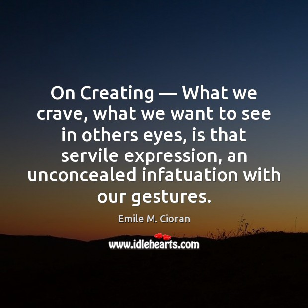 On Creating — What we crave, what we want to see in others Image