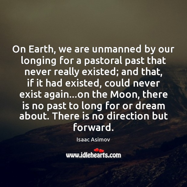 Image, On Earth, we are unmanned by our longing for a pastoral past