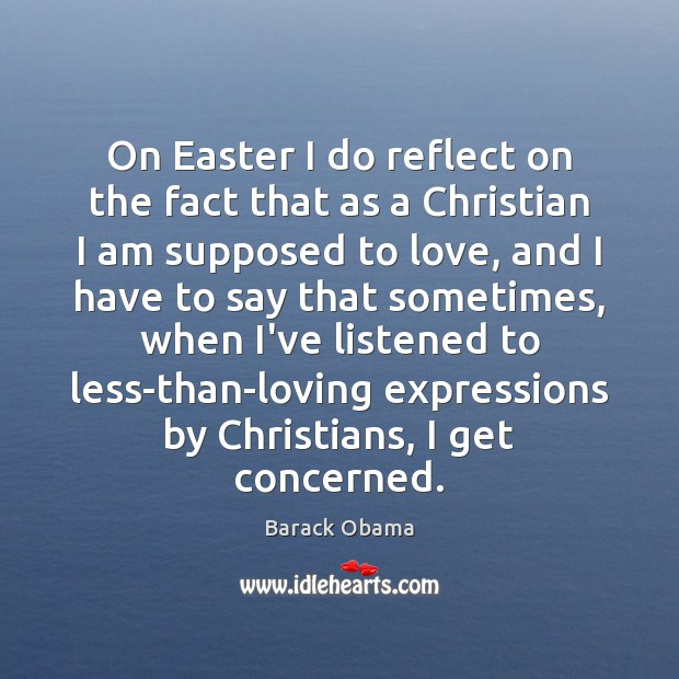 Image, On Easter I do reflect on the fact that as a Christian