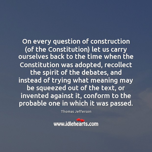 On every question of construction (of the Constitution) let us carry ourselves Image