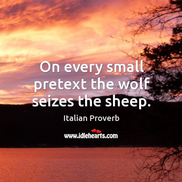 On every small pretext the wolf seizes the sheep. Image