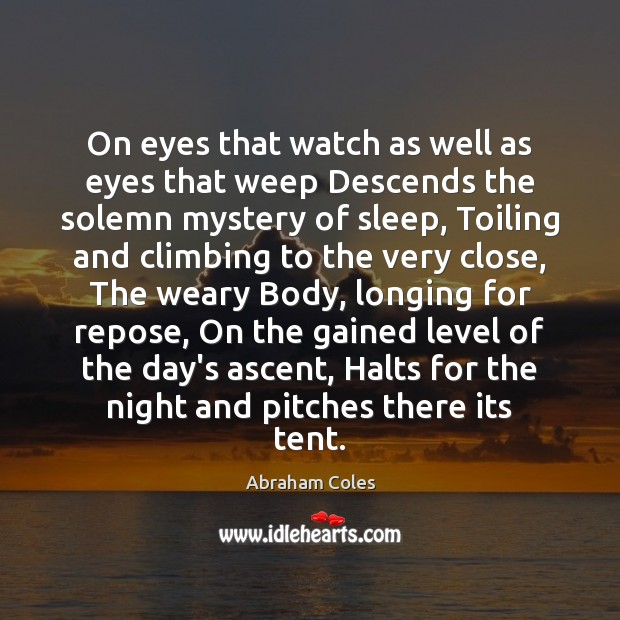 Image, On eyes that watch as well as eyes that weep Descends the