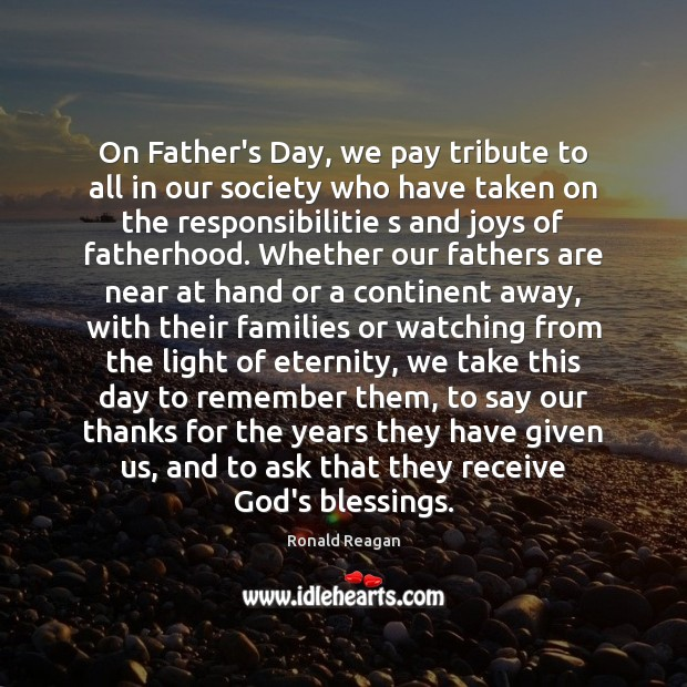 On Father's Day, we pay tribute to all in our society who Father's Day Quotes Image