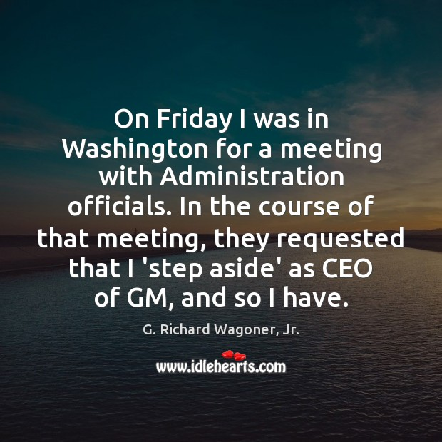 Image, On Friday I was in Washington for a meeting with Administration officials.
