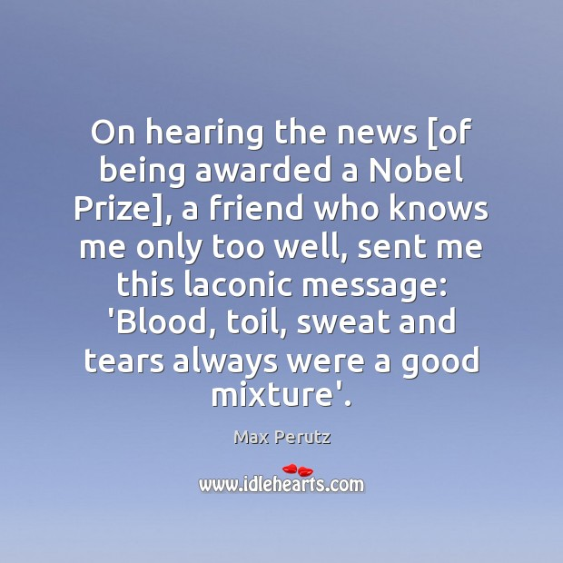 On hearing the news [of being awarded a Nobel Prize], a friend Image