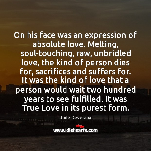 Image, On his face was an expression of absolute love. Melting, soul-touching, raw,