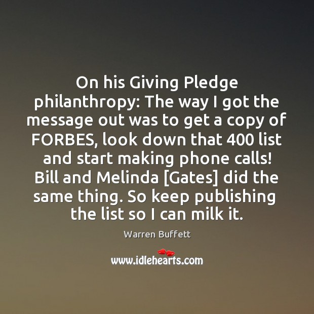 Image, On his Giving Pledge philanthropy: The way I got the message out