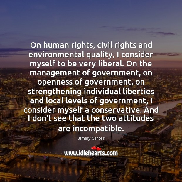 On human rights, civil rights and environmental quality, I consider myself to Image