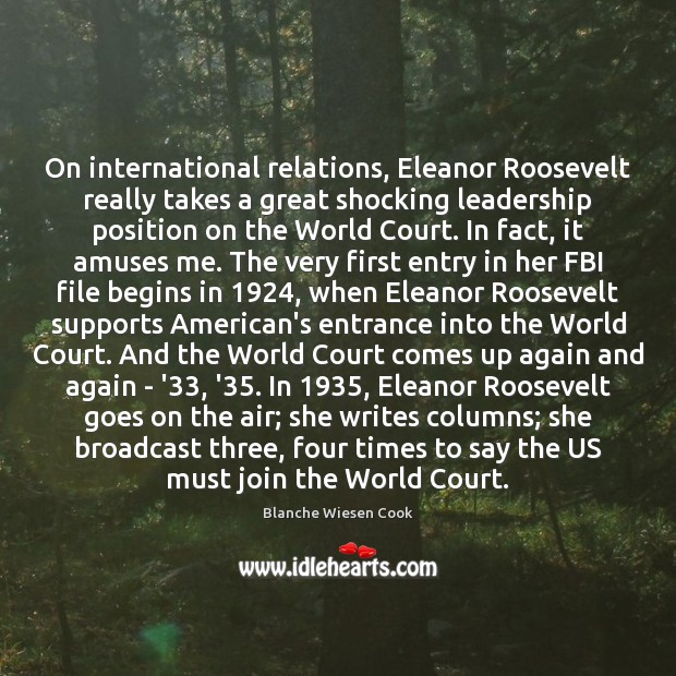 On international relations, Eleanor Roosevelt really takes a great shocking leadership position Image