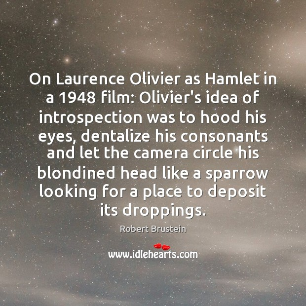 On Laurence Olivier as Hamlet in a 1948 film: Olivier's idea of introspection Image