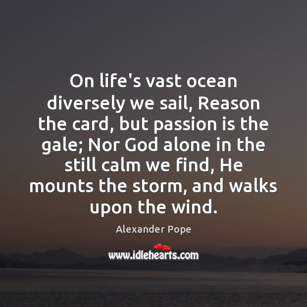 On life's vast ocean diversely we sail, Reason the card, but passion Image