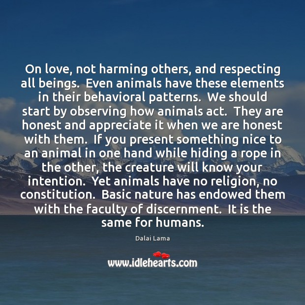 On love, not harming others, and respecting all beings.  Even animals have Image