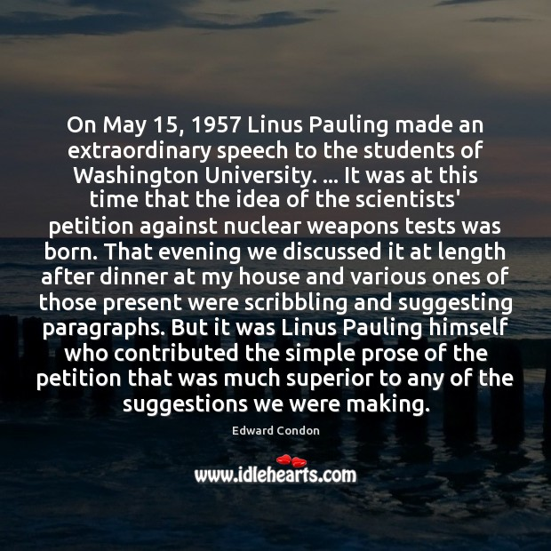 Image, On May 15, 1957 Linus Pauling made an extraordinary speech to the students of