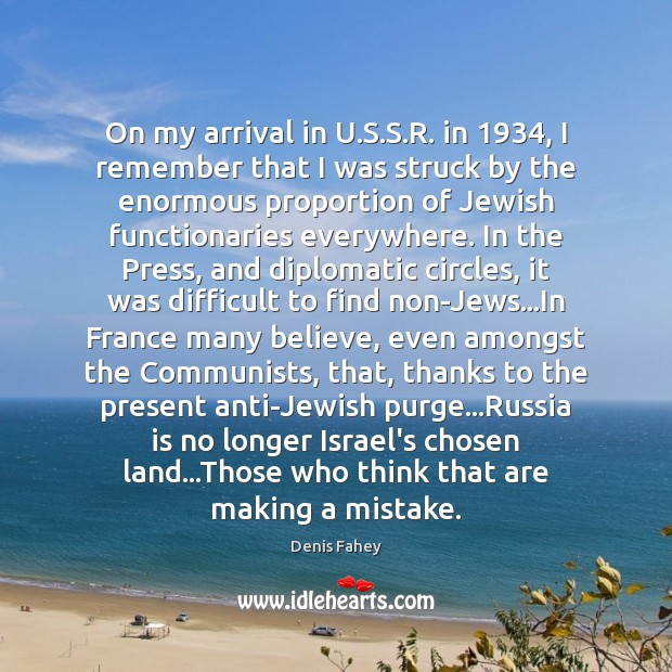 On my arrival in U.S.S.R. in 1934, I remember that Denis Fahey Picture Quote