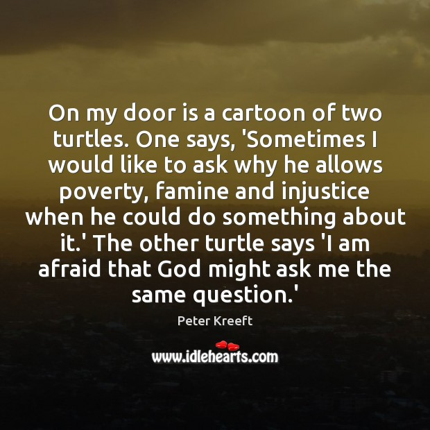 On my door is a cartoon of two turtles. One says, 'Sometimes Image