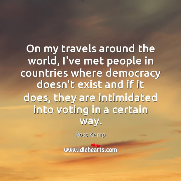On my travels around the world, I've met people in countries where Image
