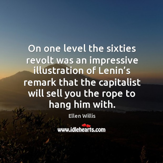 On one level the sixties revolt was an impressive illustration of lenin's remark that the Image