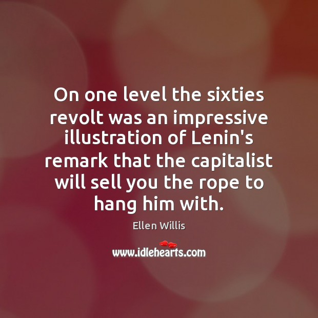 On one level the sixties revolt was an impressive illustration of Lenin's Image
