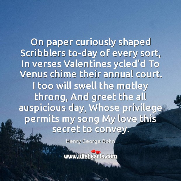 Image, On paper curiously shaped Scribblers to-day of every sort, In verses Valentines