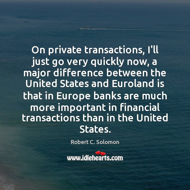 On private transactions, I'll just go very quickly now, a major difference Image