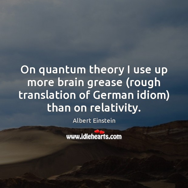 Image, On quantum theory I use up more brain grease (rough translation of