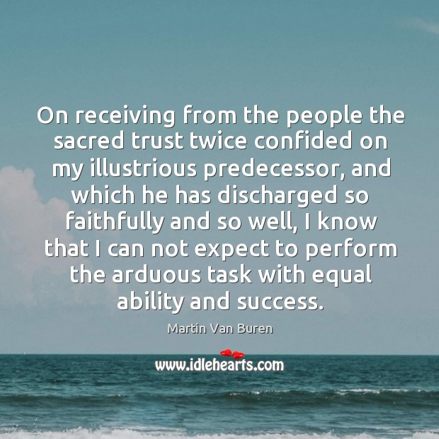 Image, On receiving from the people the sacred trust twice confided on my illustrious predecessor