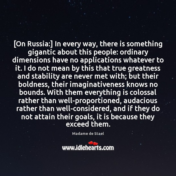 [On Russia:] In every way, there is something gigantic about this people: Madame de Stael Picture Quote