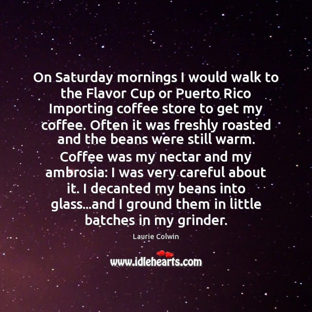 Image, On Saturday mornings I would walk to the Flavor Cup or Puerto
