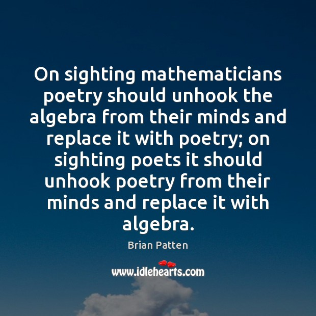Image, On sighting mathematicians poetry should unhook the algebra from their minds and