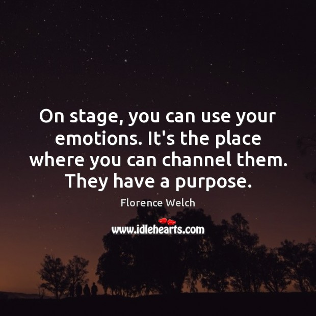 Image, On stage, you can use your emotions. It's the place where you