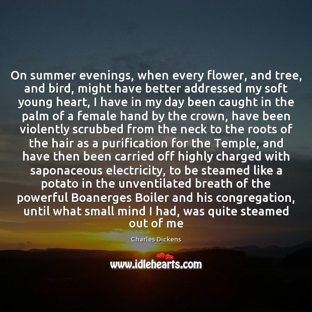 On summer evenings, when every flower, and tree, and bird, might have Flowers Quotes Image