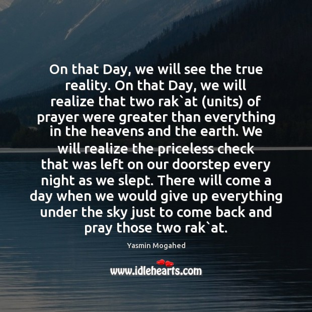 On that Day, we will see the true reality. On that Day, Realize Quotes Image